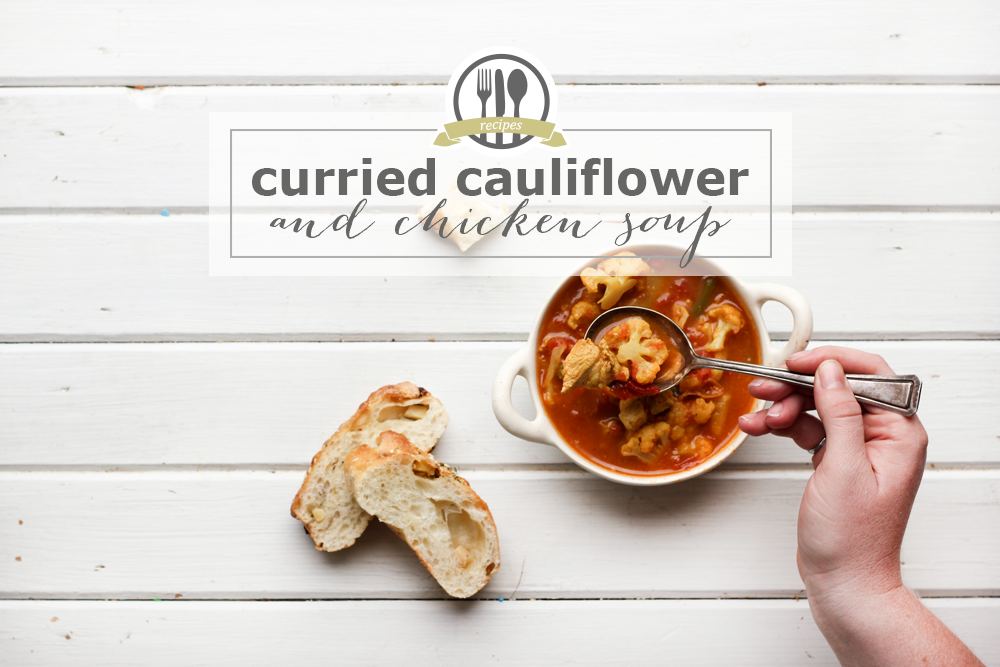 Curried Cauliflower and Chicken Soup | 27th and Olive